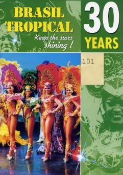Brasil Tropical  comemoraçao de 30 anos
